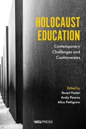 Holocaust Education: Contemporary Challenges and Controversies'