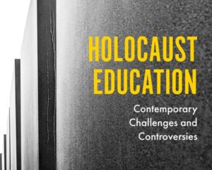 Holocaust Education: Contemporary challenges and controversies image