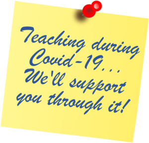 Teaching during Covid-19... We'll support you through it!
